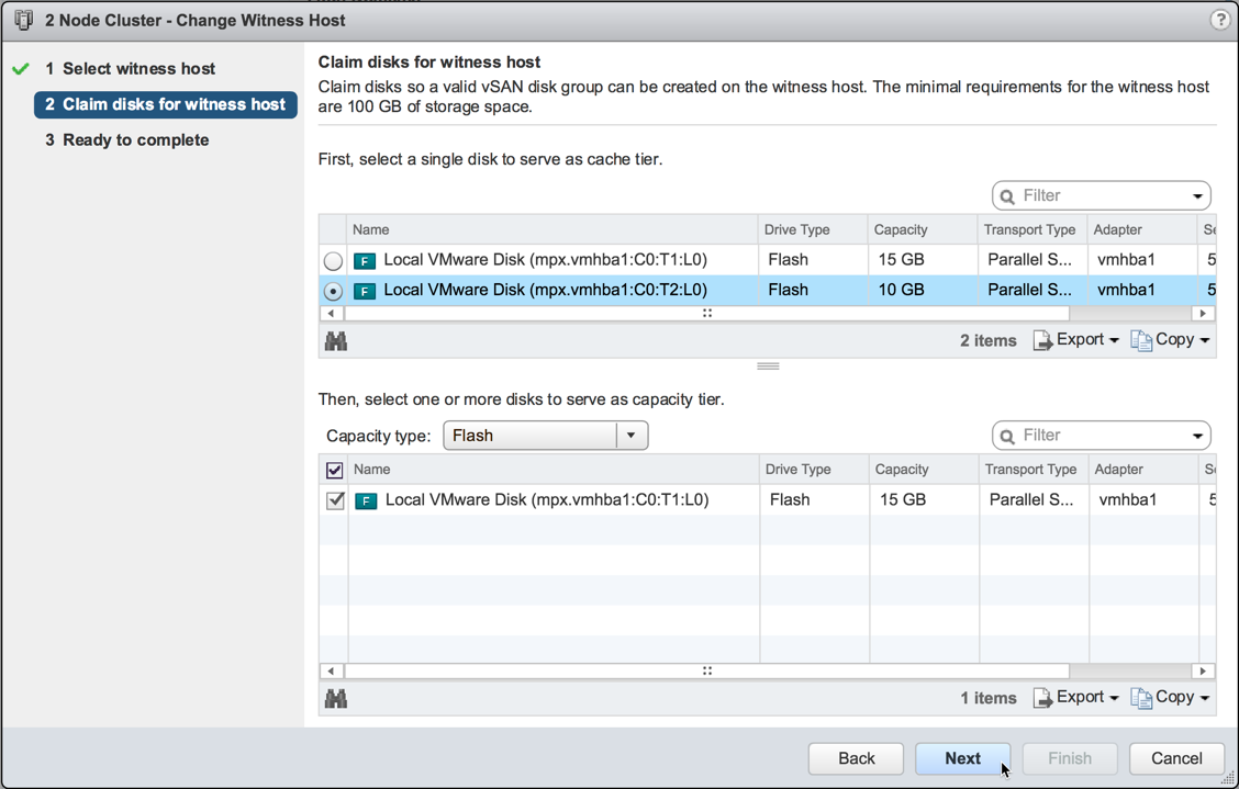 Select the 10GB disk for the cache device and the 15GB for capacity